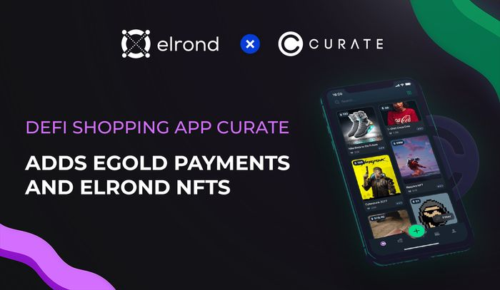 DeFi Shopping App Curate To Integrate eGold Payments And Mint NFTs On Elrond