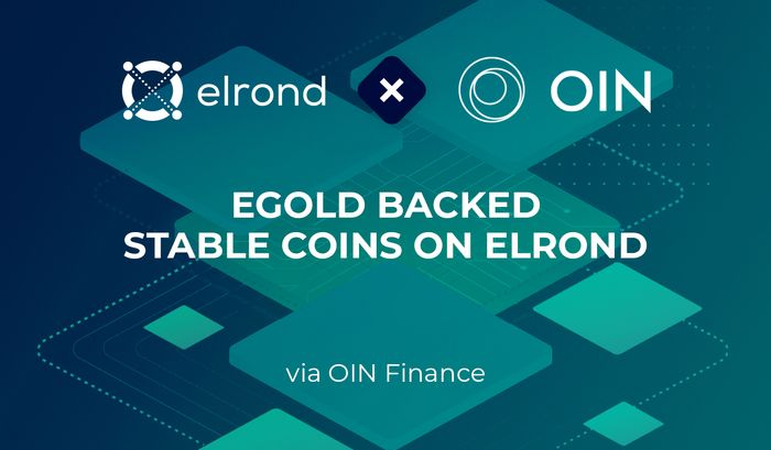 eGold Backed Stable Coins Come To The Elrond Network Via OIN Finance