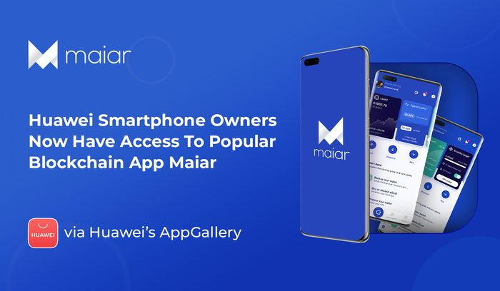 Maiar Debuts Into Huawei's AppGallery, One Of The Top Three App Marketplaces Globally
