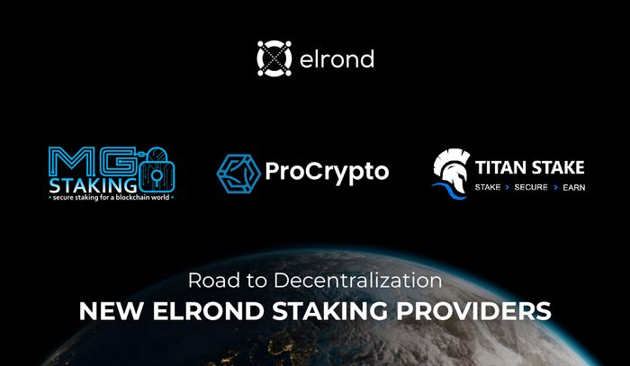 Road To Decentralization: MGStaking, ProCrypto, And Titan Stake Join Elrond As Staking Providers